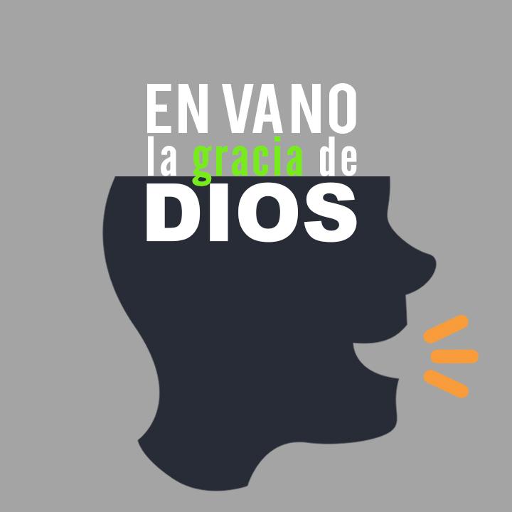 En Vano la Gracia de Dios.jpg